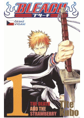 Bleach. 1, The death and the strawberry , Kubo, Tite, 1977-