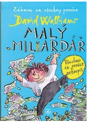 Malý miliardář                          , Walliams, David, 1971-
